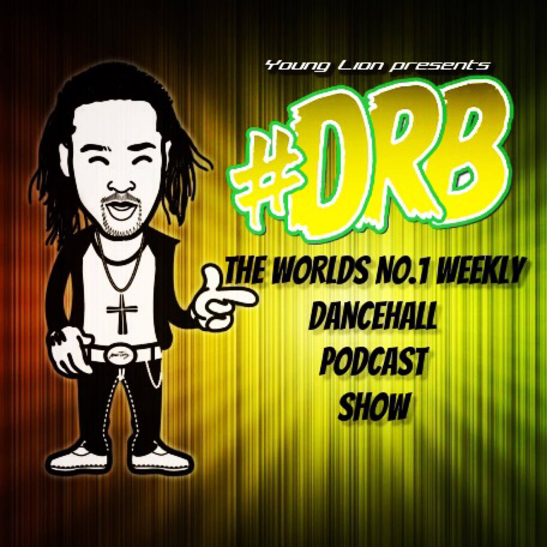 Young Lion's Dancehall Reggae Bashment (DRB) Podcast   Podbay
