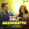 Nazarbattu - Kriti Kharbanda, Bobby Doel & Sachet Tandon - Yamla Pagla Deewana Phir Se (2018) - Latest Bolly Music