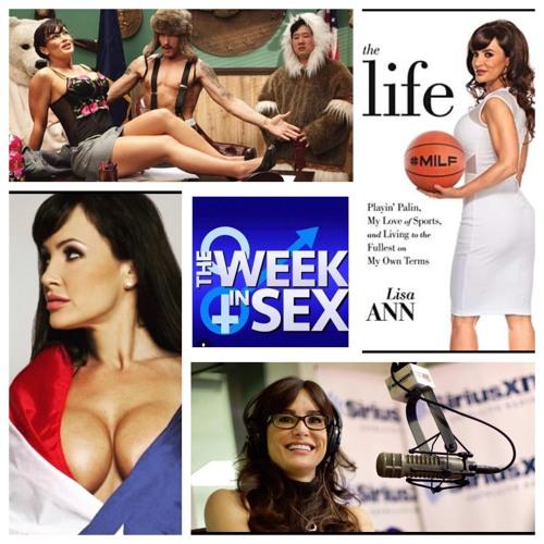 The Week In Sex - S3 E28 Mega Adult Film Star Lisa Ann Discusses Eminem, Sarah Palin, Tina Fey, Athletes, and More!