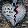 All Girls Are The Same Mp3