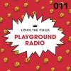 Louis The Child - Playground Radio #011 (B&L All-Stars Guest Mix)