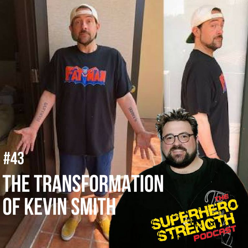 Ep43: Talking about Kevin Smith's transformation