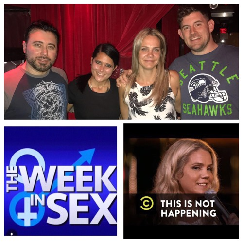 The Week In Sex - S3 E31 Jessa Reed From CC's This Is Not Happening Tells Us About A 3Some With Her Fan And More!