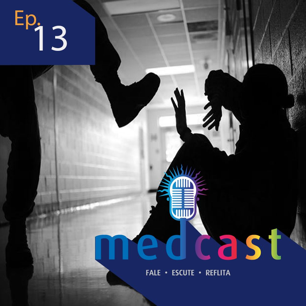 MedCast #13 - Bullying e ciberbullying