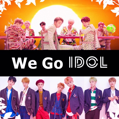 BTS/ NCT Dream - We Go IDOL