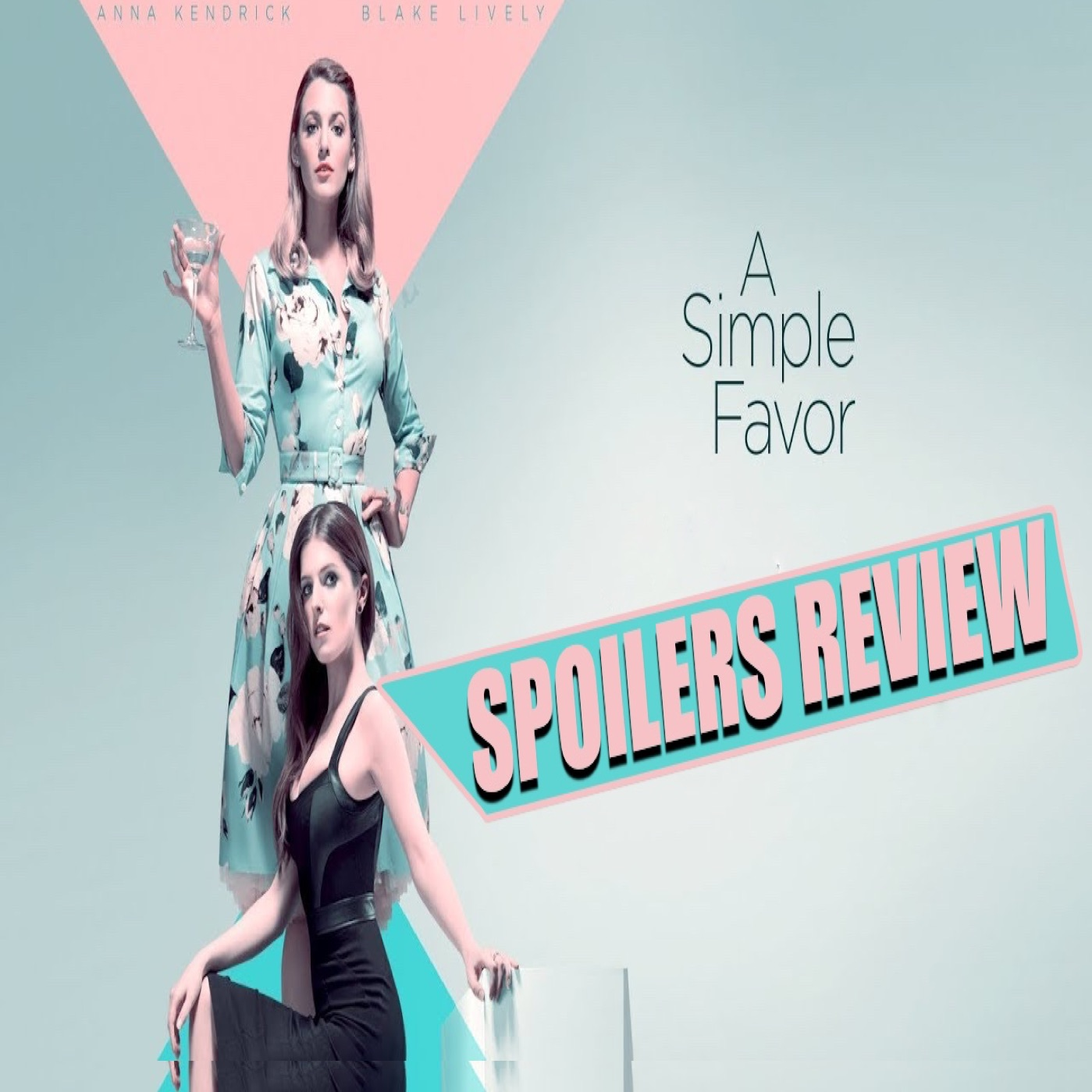 A Simple Favor A Pleasant Surprise Geekverse Podcast Podbay