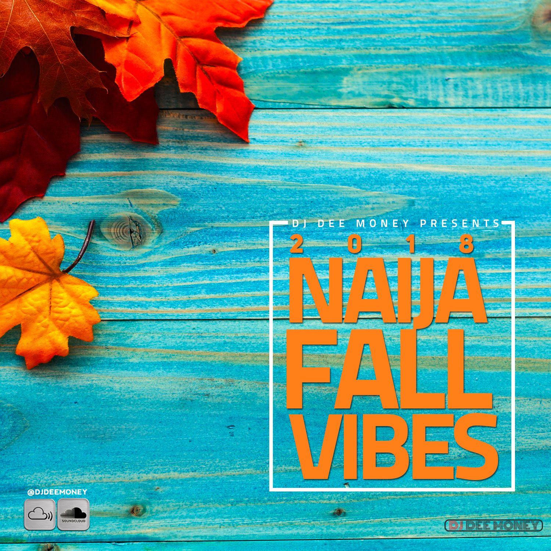 2018 Naija Fall Vibes Mix: Timaya, Olamide, Tekno, Davido