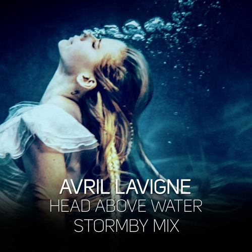Avril Lavigne - Head Above Water (Stormby Mix Edit)
