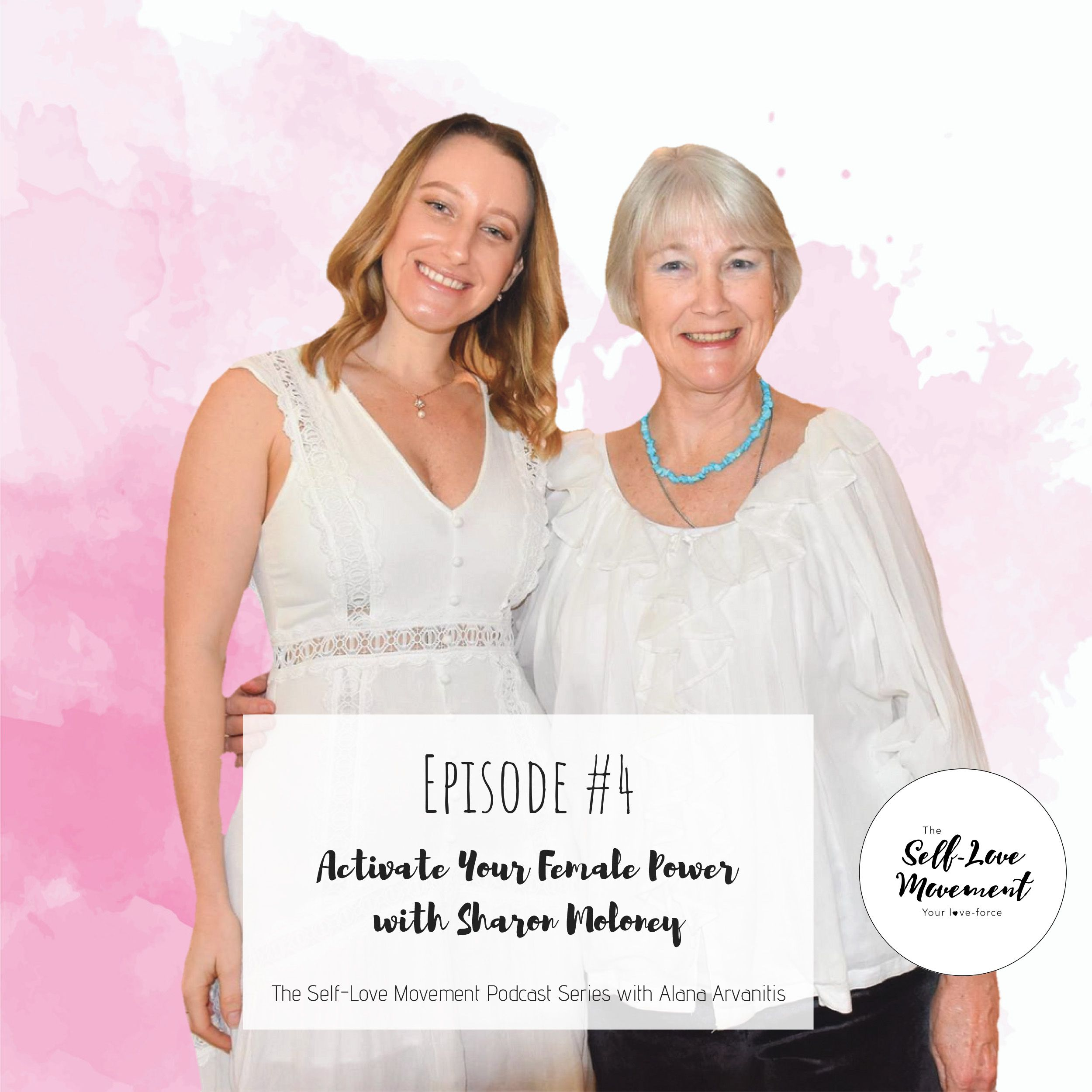 Episode #4 Activate Your Female Power With Dr Sharon Moloney