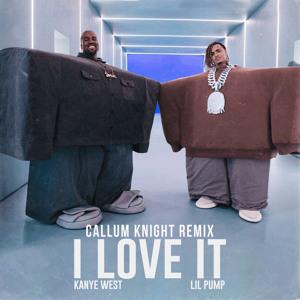 Kanye West ft. Lil Pump - I Love It (Callum Knight Remix) להורדה