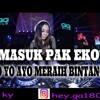 DJ MASUK PAK EKO REMIX Vs YO YO AYO ( Gass Break_ky ) PALING ENAK SEDUNIA 2018
