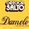 Gregor Salto - Damelo (You Got What I Want) (Diego Santander Remix)