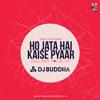 Ho Jata Hai Kaise Pyaar  - Tribute To DJ Suketu (Desi Deep House Mix) - DJ Buddha Dubai