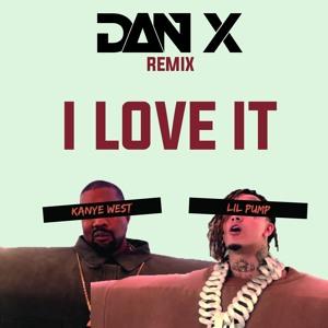 Kanye West & Lil Pump Ft. Adele Givens - I Love It (Dan X Remix) להורדה