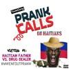 HAITIAN PRANK YOUTE GANG - DRUG DEALER