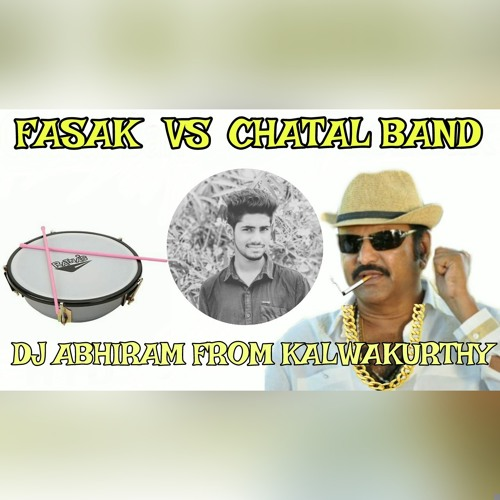 Fasak Vs Chatal Band Mix By Dj Abhiram From Kalwakurthy Mp3 Song
