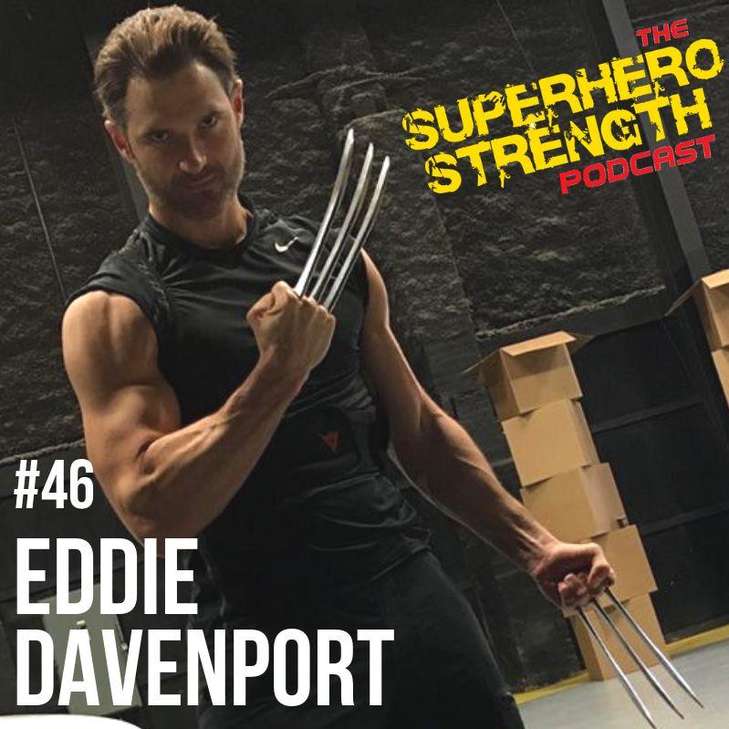 Ep46: Eddie Davenport [Stuntman for Hugh Jackman]