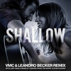 Lady Gaga, Bradley Cooper - Shallow (VMC & Leandro Becker Epic Remix)