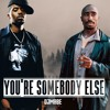 You're Somebody Else - Flora Cash, 2Pac & Nas