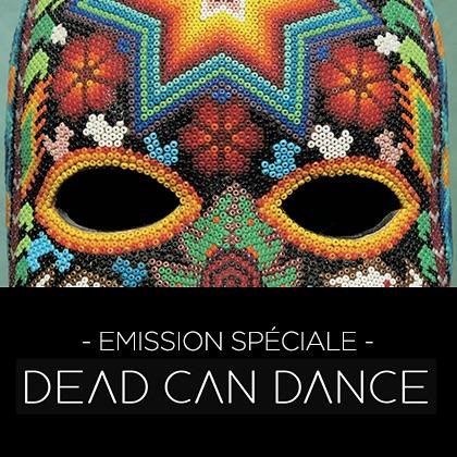 Spéciale DEAD CAN DANCE (08/11/18)
