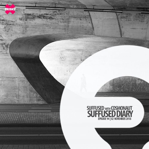 FRISKY | Suffused Diary 094 - Suffused [Suffused Music] - Electro Muzz