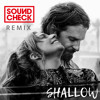 Lady Gaga & Bradley Cooper - Shallow (SOUNDCHECK Remix)