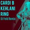 Cardi B Ring Feat Kehlani [dj Feld Sneak Peak Bootleg] Mp3