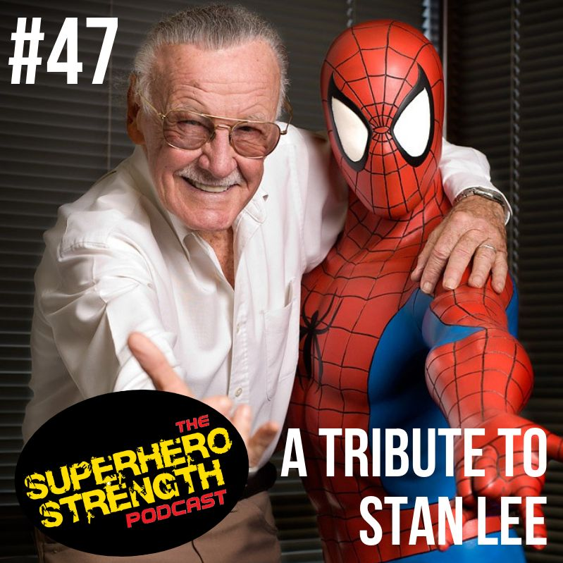 Ep47: A Tribute To Stan Lee