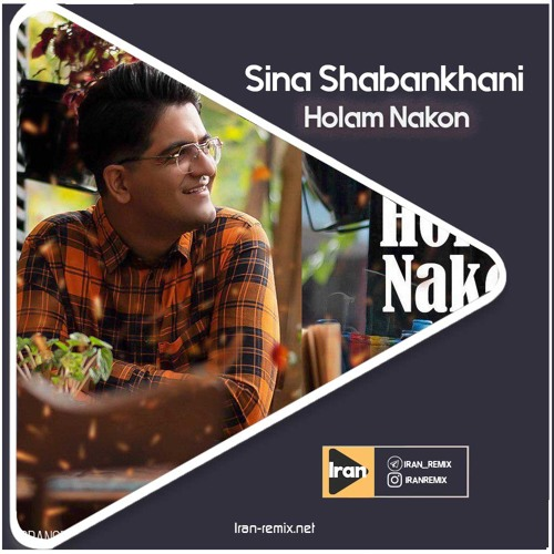 Download Remix Sina Shabankhani Holam Nakon by Iran Remix