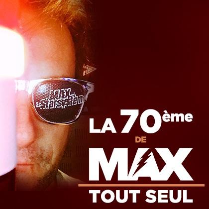 MAX Tout Seul #070