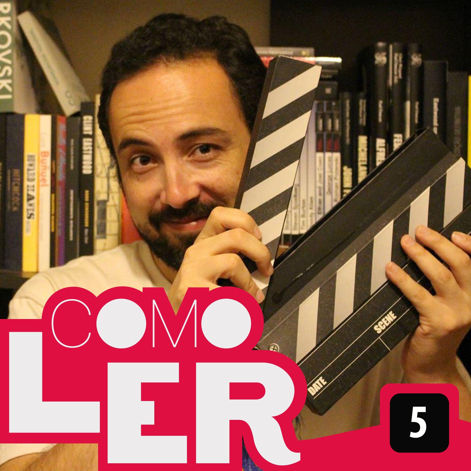 Como Ler #5 - Crítica de cinema - com Renato Silveira do Cinematório Café