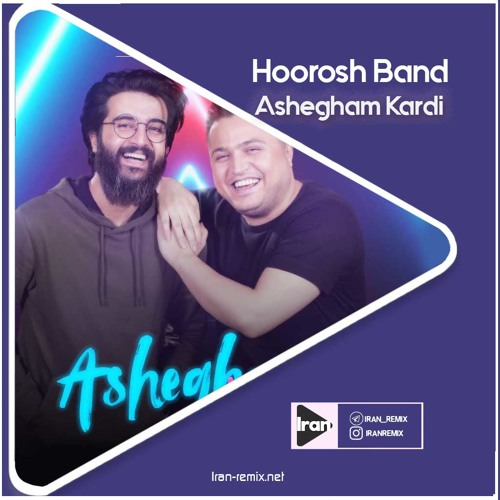 Remix Hoorosh Band - Ashegham Kardi by Iran Remix