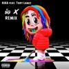 6ix9ine Feat Tory Lanez Kika Remix Dj Bad And Dj X Remix Mp3