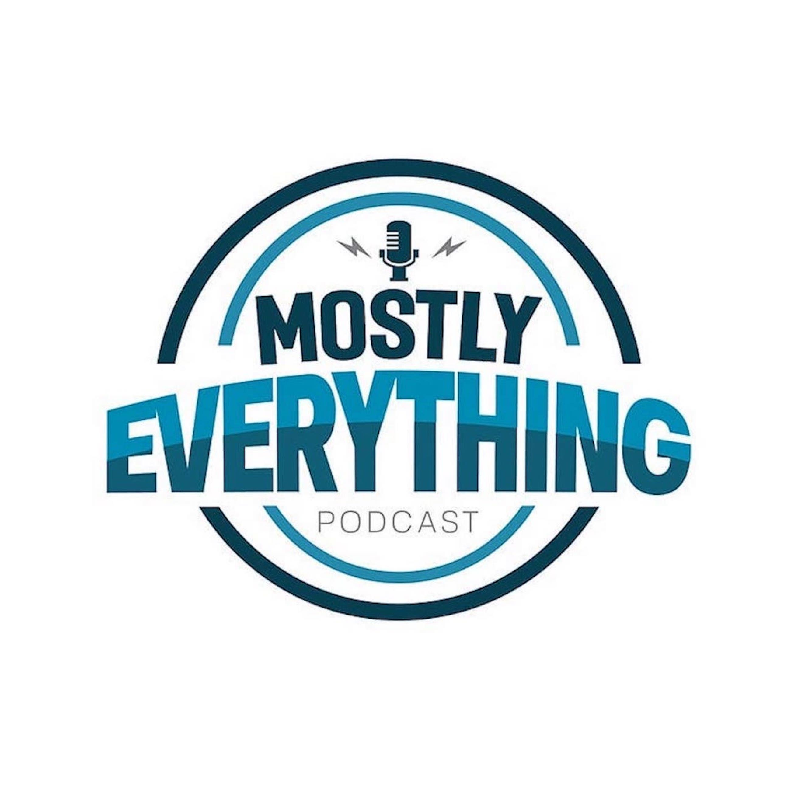 MostlyEverythingPodcast • A podcast on Anchor
