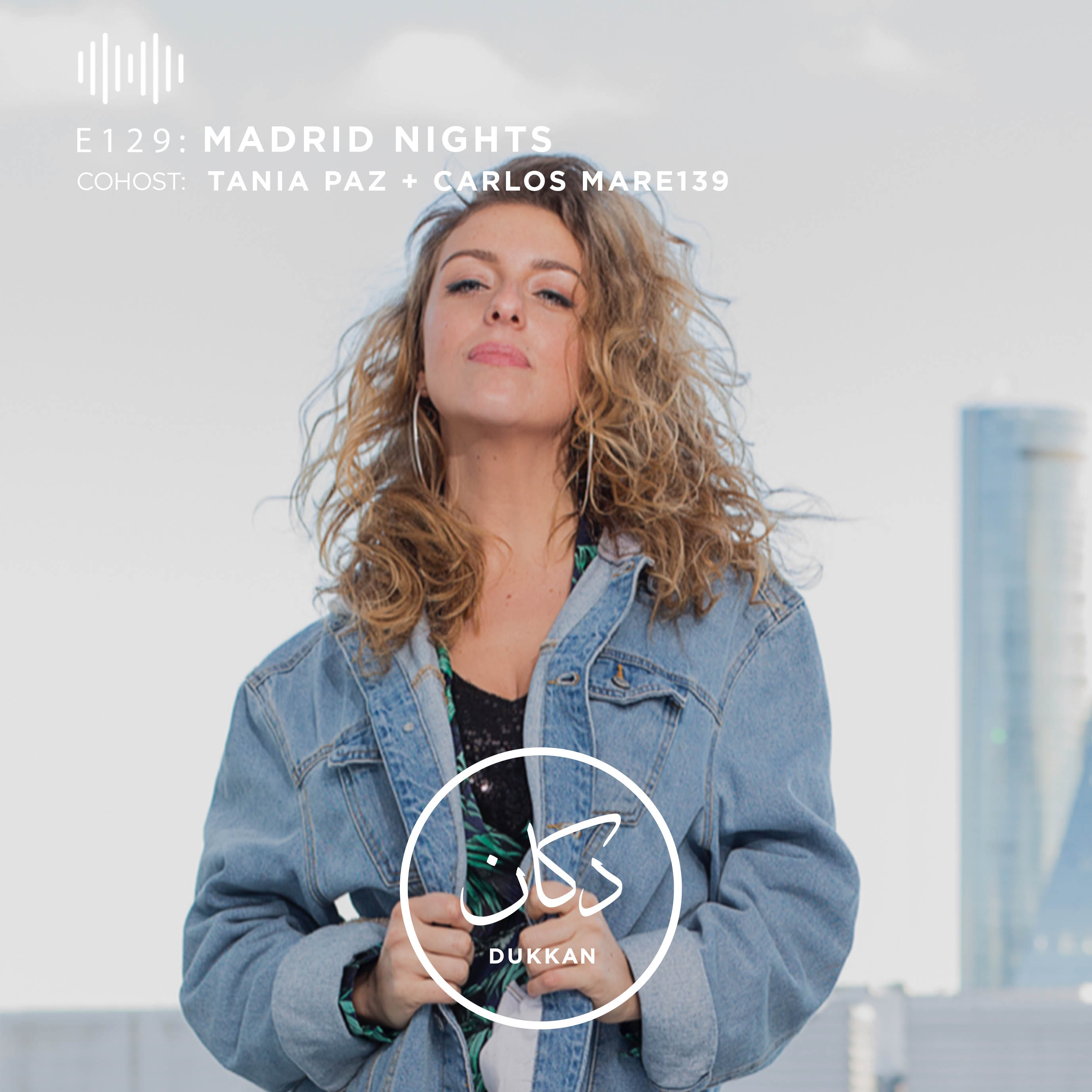E129: Madrid Nights (Cohosts: Tania Paz & Carlos Mare139)