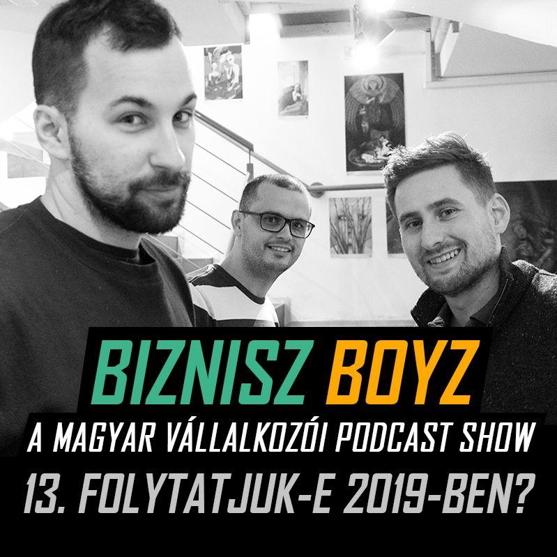 13. Lesz-e Biznisz Boyz 2019-ben? (Az évvégi közösségtalálkozó élő felvétele) | Biznisz Boyz Podcast