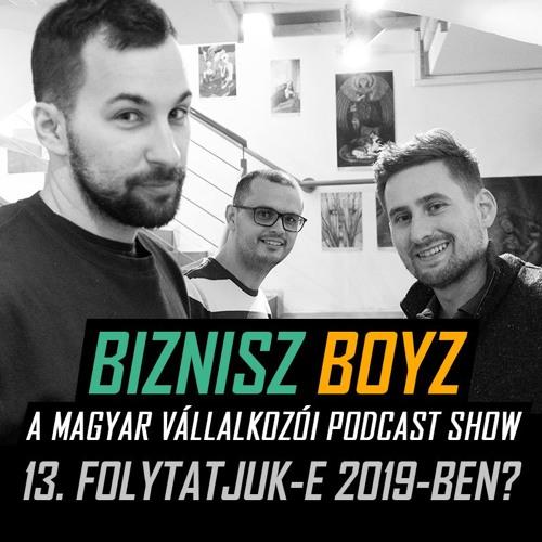 13. Lesz-e Biznisz Boyz 2019-ben? (Az évvégi közösségtalálkozó élő felvétele)   Biznisz Boyz Podcast