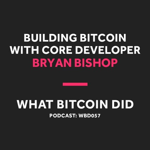 Core Developer Bryan Bishop on Building Bitcoin - By