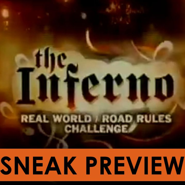 Real World/Road Rules Challenge: The Inferno - Part 2 (Preview)