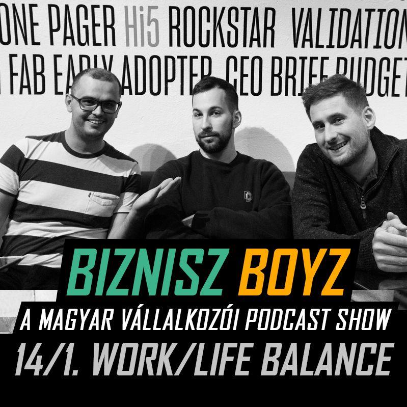 14. Work/Life Balance 1. rész + Nyerj Tim Ferriss könyvet | Biznisz Boyz Podcast
