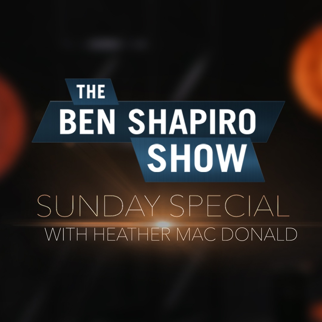 Sunday Special Ep 33: Heather Mac Donald