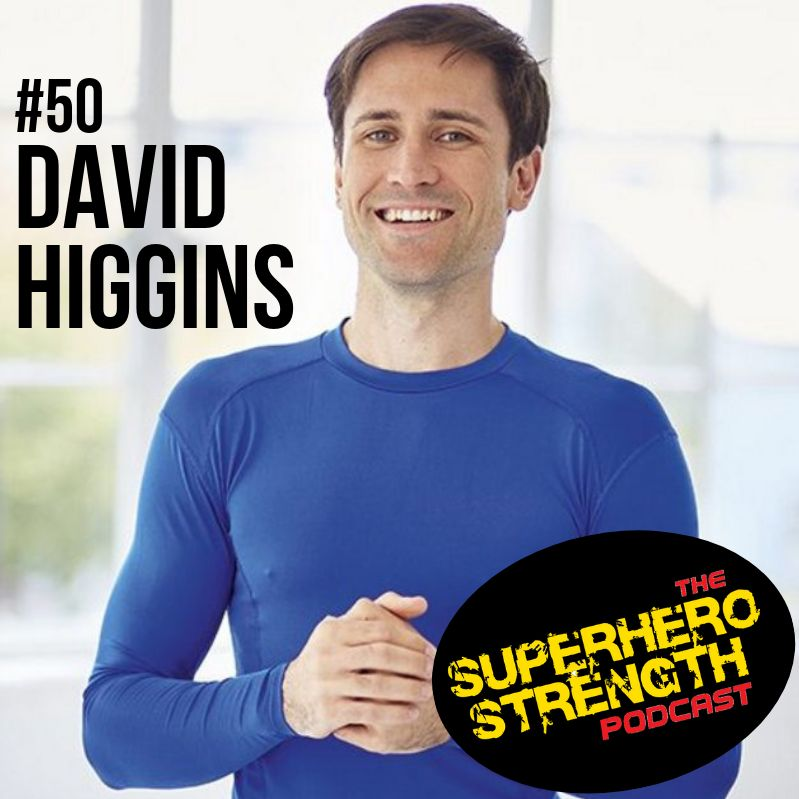 Episode 50: David Higgins [The Physical Therapist of Superheroes]