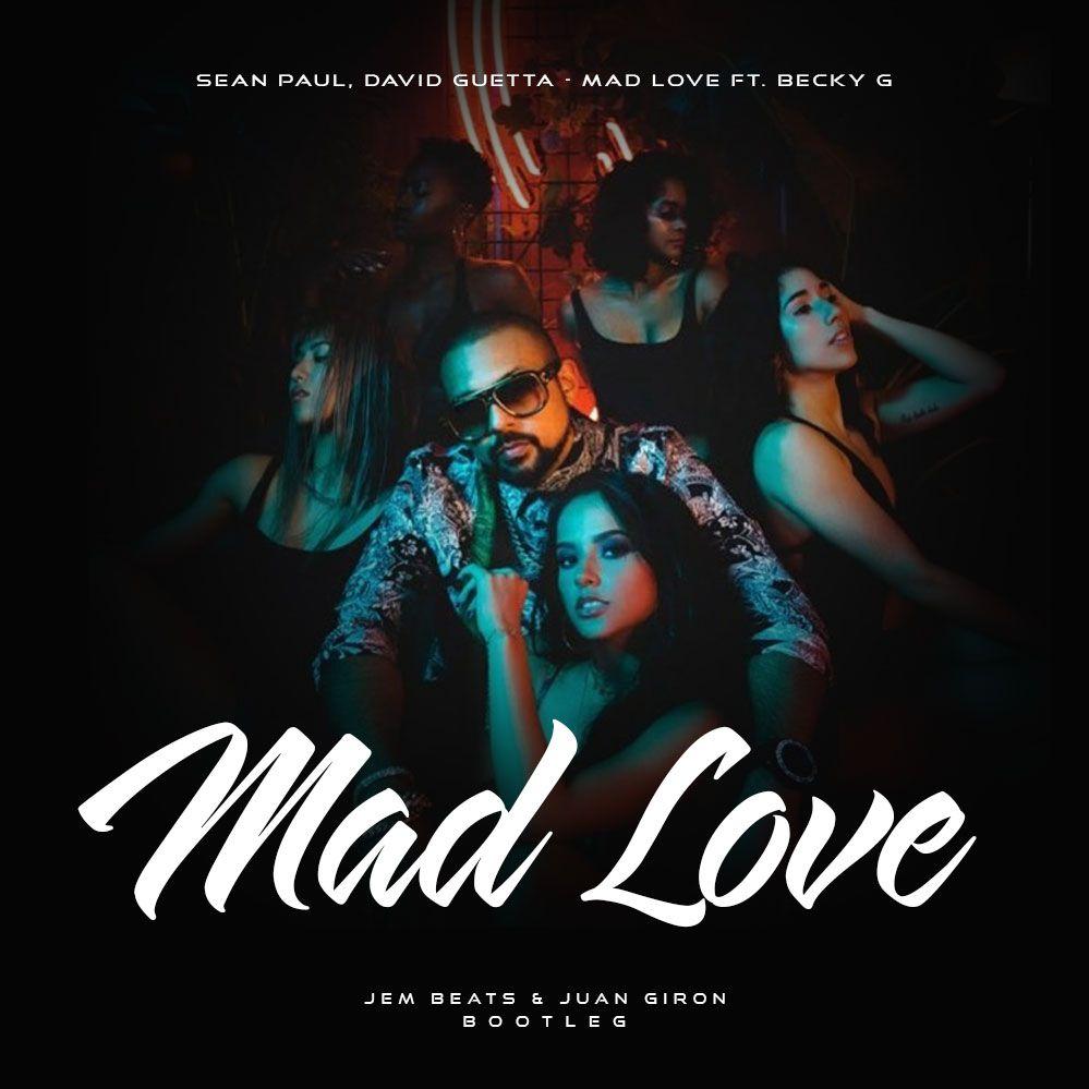 Mad Love - Jem Beats & Juan Giron (Bootleg) Free Download