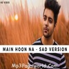 Main Hoon Na (Sad Version) Siddharth Slathia 320 Kbps(Mp3PagalWorld.Com)