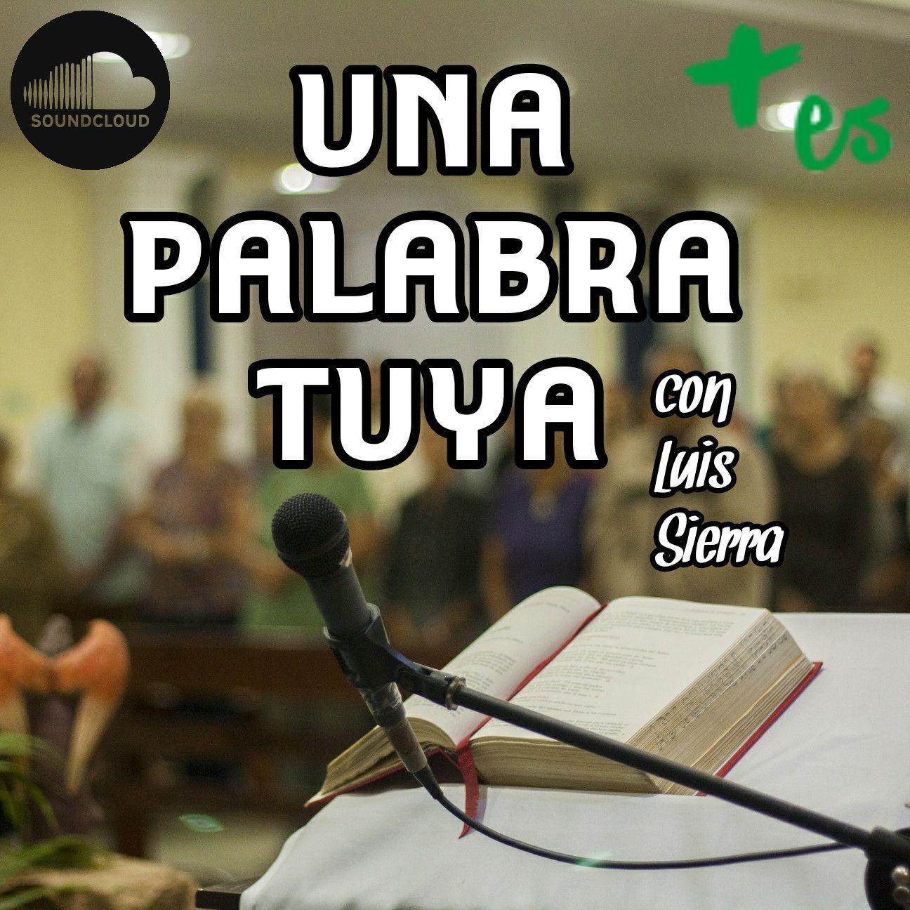 Una Palabra Tuya | 23 ENE 2019