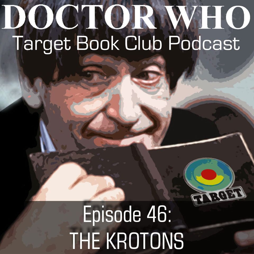 Ep 46: THE KROTONS - Doctor Who Target Book Club Podcast
