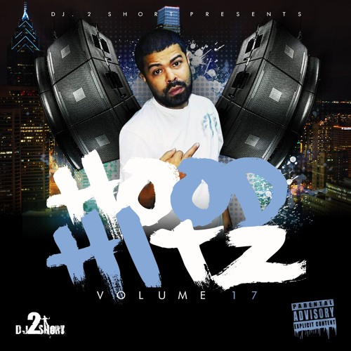 DJ 2SHORT HOOD HITS VOL.17 by dj2short 215
