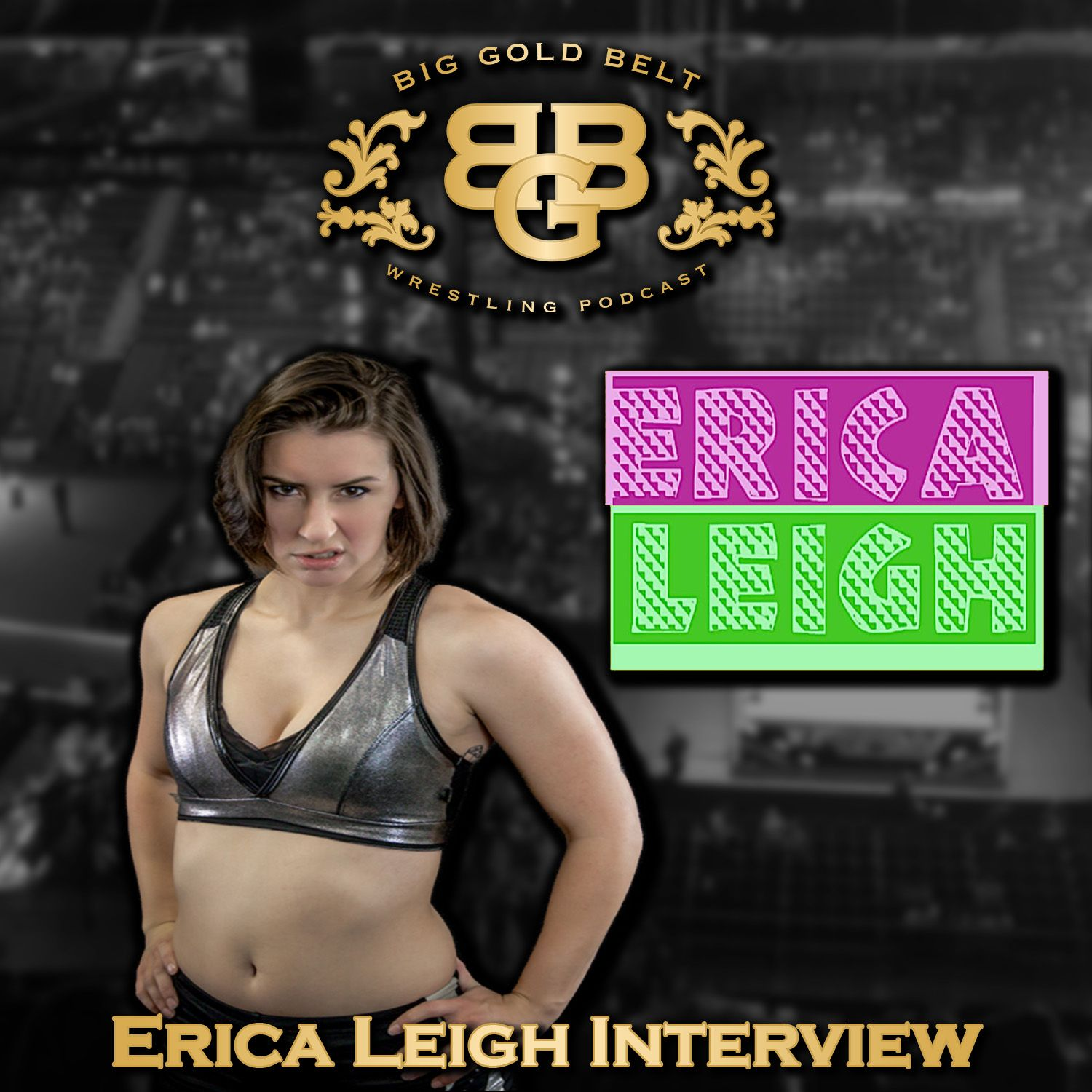 50ec9682e6e64 Erica Leigh Interview | Big Gold Belt Podcast