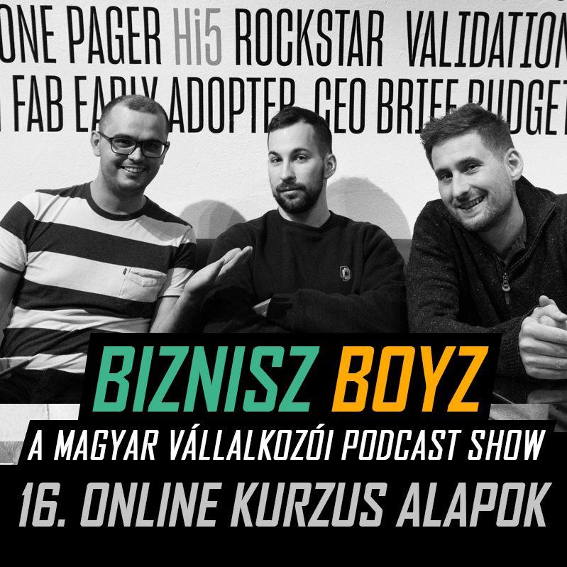 16. Online Kurzus Tapasztalatok, Tippek… és egy Kihívás. | Biznisz Boyz Podcast