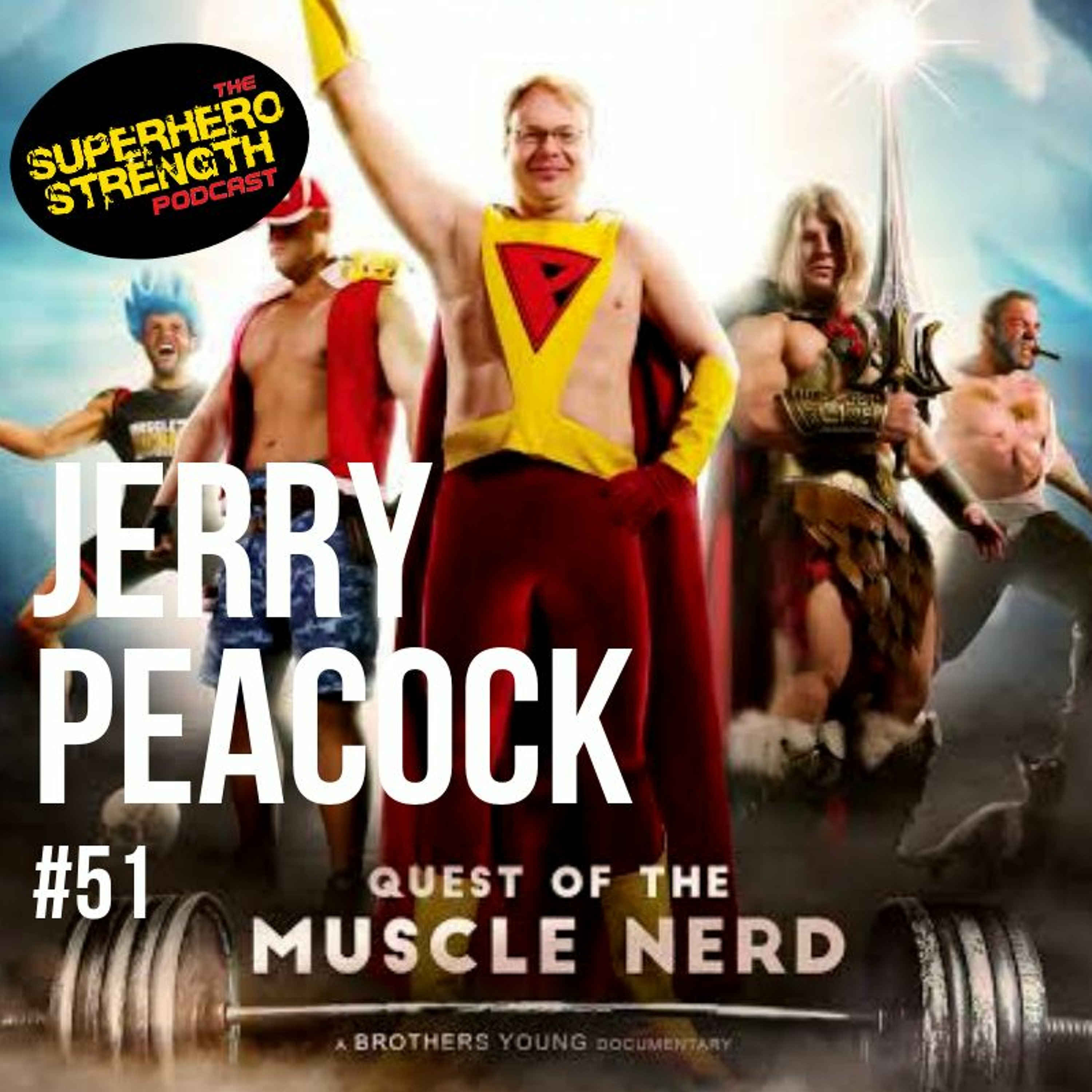 Ep51: Jerry Peacock [Quest Of The Muscle Nerd]